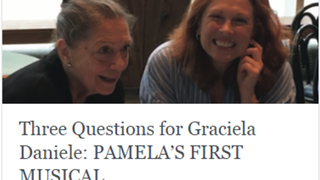 Three Questions for Director and Choreographer Graciela Daniele - Pamela's First Musical