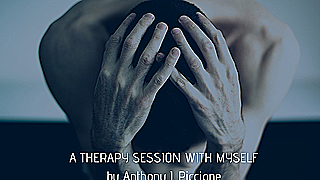 A THERAPY SESSION WITH MYSELF by Anthony J Piccione - Smith Scripts - A Therapy Session with Myself
