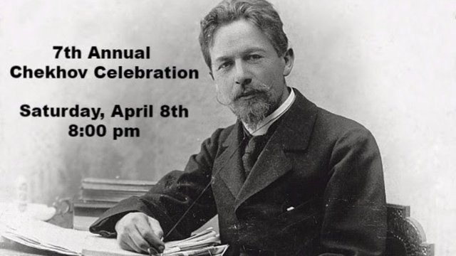 Love Chekhov? Come Party with us! - The 7th Annual Chekhov Celebration!