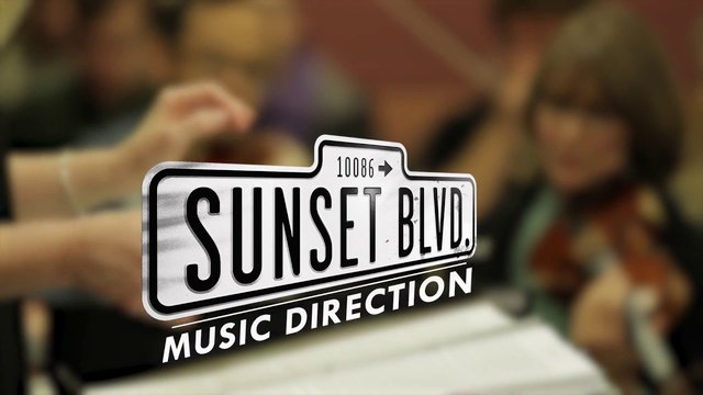 The World of Sunset Boulevard - Chapter 3: Music Direction | Sunset Boulevard - Sunset Boulevard