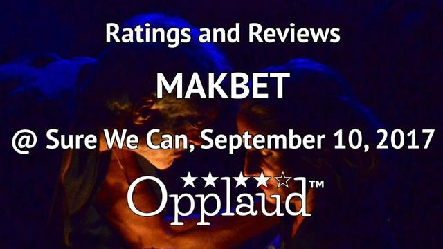 MAKBET Review | Opplaud.com™ - Makbet
