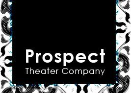 Prospect Theater Company: Producer in The Mad Ones