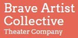Brave Artist Collective Theater Company Logo
